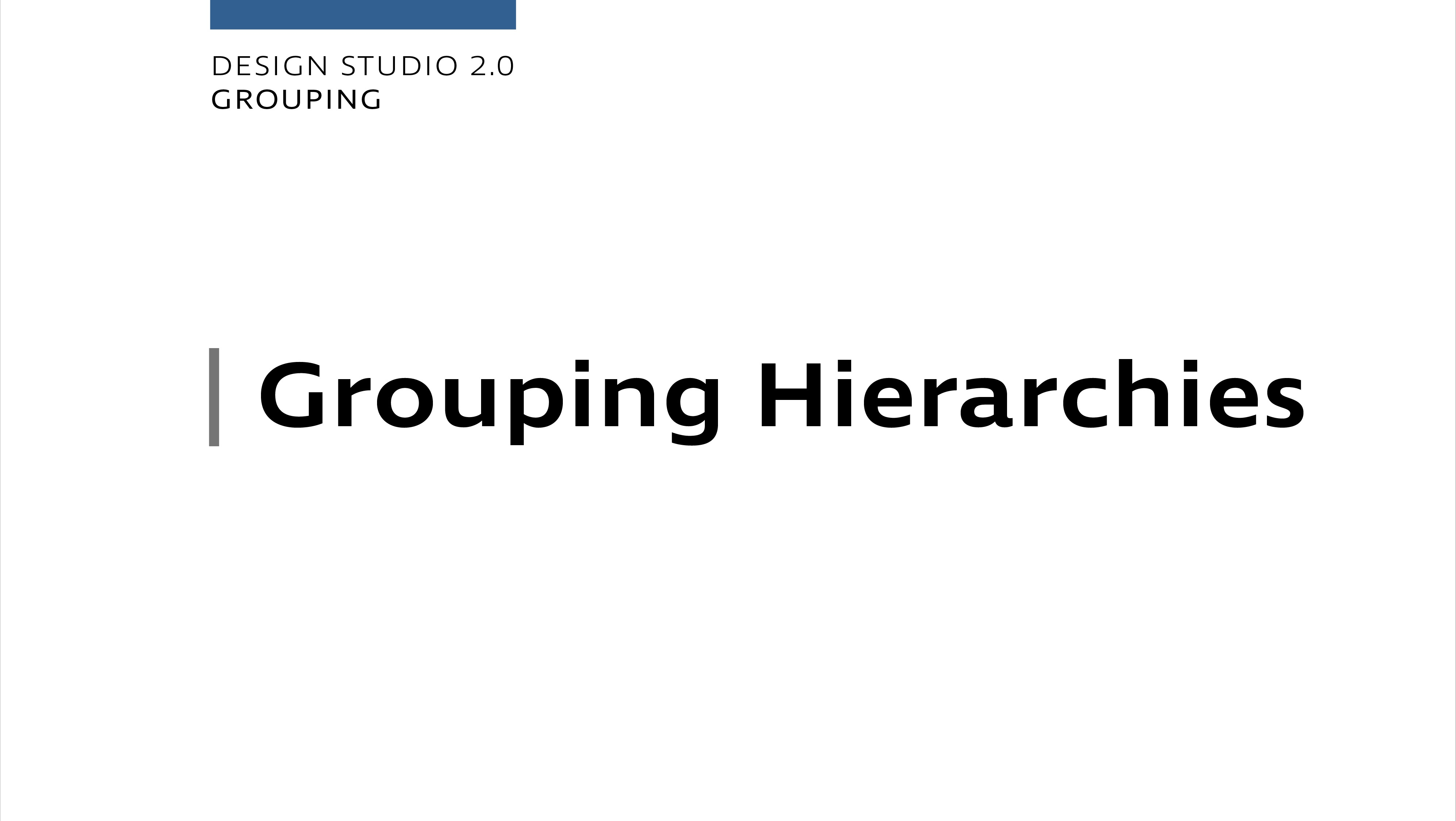 Design Studio 2.0 - Grouping Hierarchies