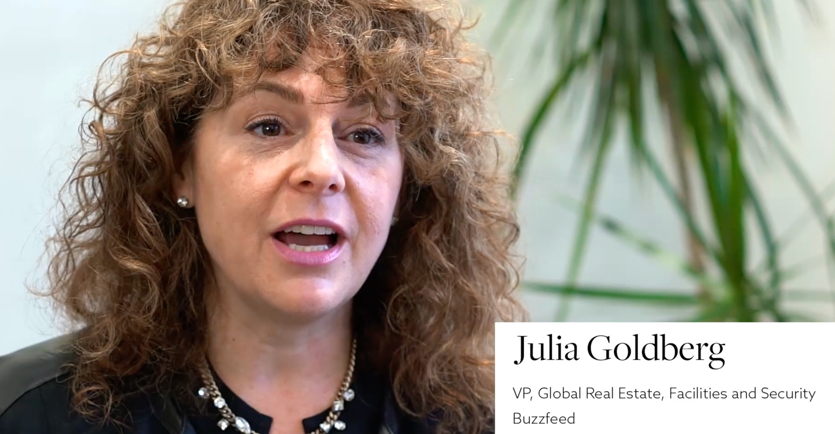 Video interview with Julia Goldberg, VP of Global Real Estate, Facilities and Securities at Buzzfeed